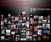 Exposición 'De Los Carteles del Centro Andaluz de la Fotografía. 25 Aniversario'