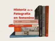 Muestra Bibliográfica Historia de la fotografía en femenino